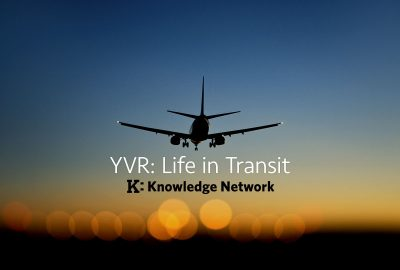 YVR: Life in Transit, Imagine Create Media and Knowledge Network production
